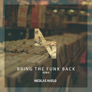 Nicolas Haelg Remix by Bring The Funk Back