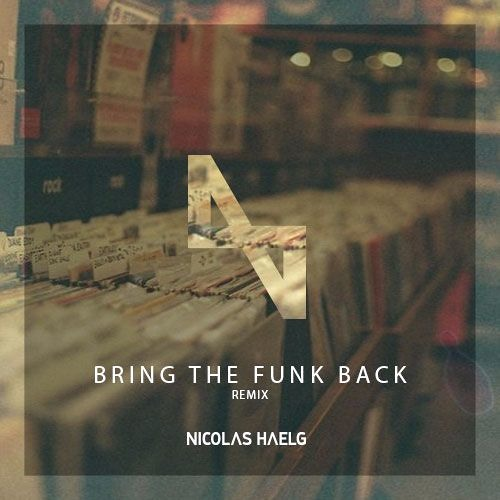 Nicolas Haelg - Bring The Funk Back (Remix)