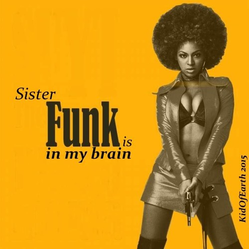 """""""Sister Funk is in My Brain"""" © (Was broadcast for several weeks on 📻 Frequence k !)"""