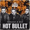 Hot Bullet - SOTRACKBOA @ Podcast # 063