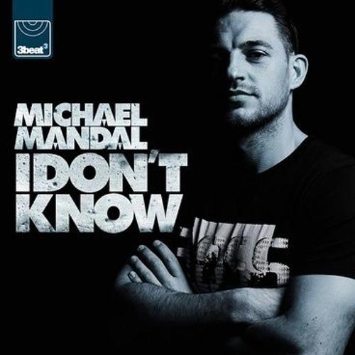 Michael Mandal - I Don't Know (Original Mix)
