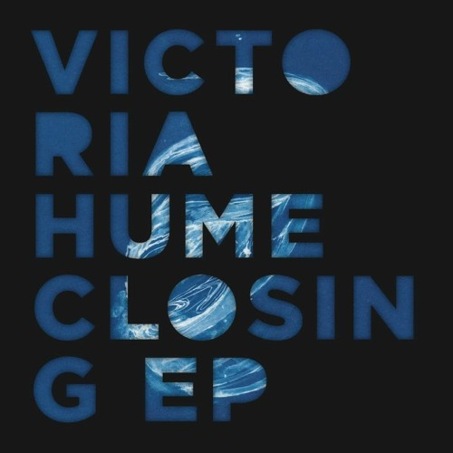 Victoria Hume - Closing EP