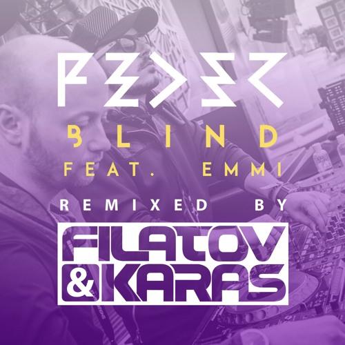 Feder, Emmi - Blind (Filatov & Karas Remix)