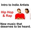 Intro to Indie Artists - Hip Hop