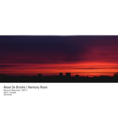 Alexei De Bronhe - Harmony Room [light jungle prelude] (single, BYZ002)