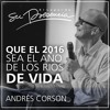 Que el 2016 sea el año de los ríos de vida - Andrés Corson - 3 Enero 2016