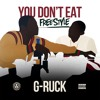 Jadakiss- You Don't Eat (G-Ruck freestyle)