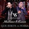 VS - QUE SORTE A NOSSA - Matheus e Kauan Portada del disco