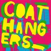 Where The Hell Were You Last Night by The Coathangers