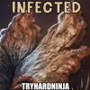 Infected (The Last of Us Song) - TryHardNinja
