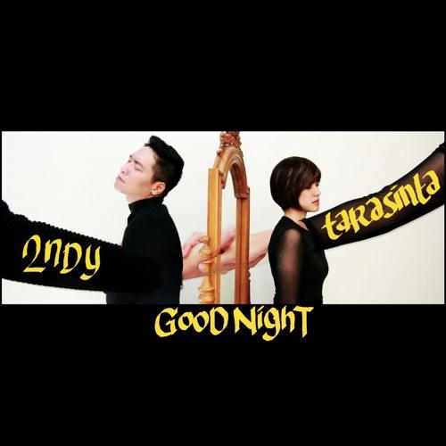 2ndy Feat Tarasinta - Goodnight (acoustic version)