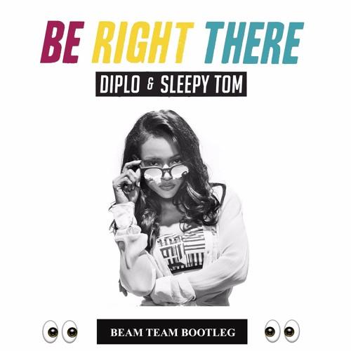 Diplo & Sleepy Tom - Be Right There (Beam Team Bootleg