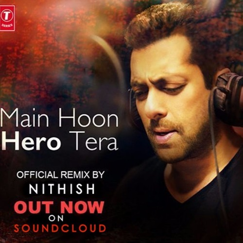 Main Woh Duniya Hoon Full Mp3 Song Dawoonllod: Main Hoon Hero Tera (Remix) Chords