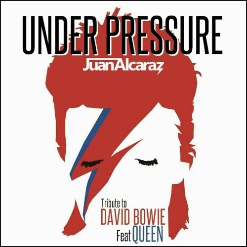 David Bowie Ft. Queen - Under Pressure (Juan Alcaraz Tribute Remix)