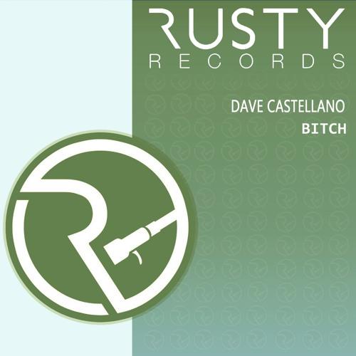 Dave Castellano - Bitch (Released 22/02/16)