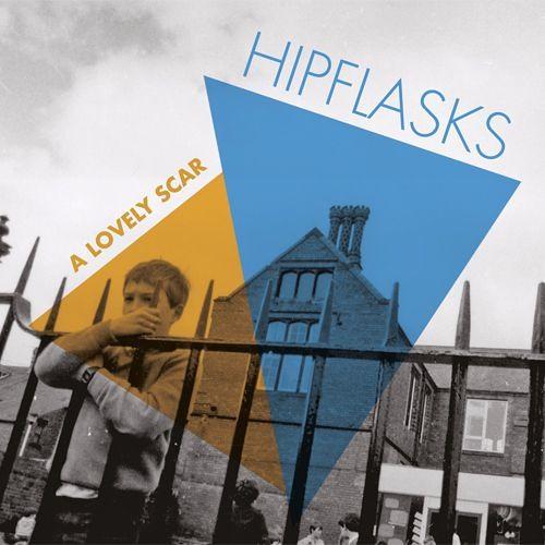 Hipflasks - A Lovely Scar