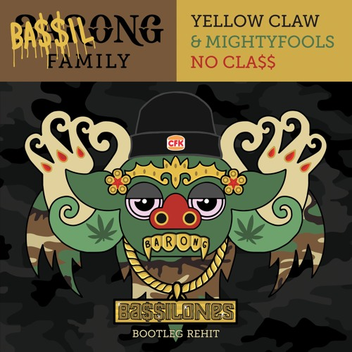 Yellow Claw & Mightyfools - No Cla$$ (Ba$$ilones Bootleg Rehit)