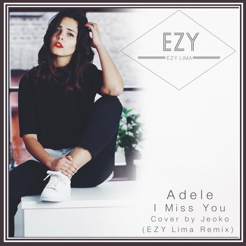 Adele - I Miss You (EZY Lima Ft. Jeoko Remix / Cover)