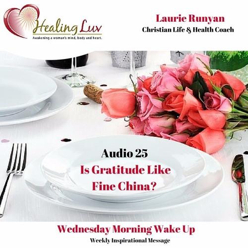 Audio 25 - Is Gratitude Like Fine China