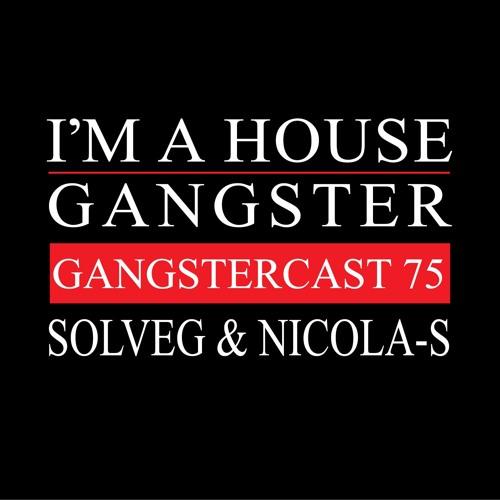 SOLVEG & NICOLA-S | GANGSTERCAST 75