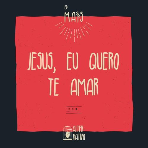 Jesus, Eu Quero Te Amar