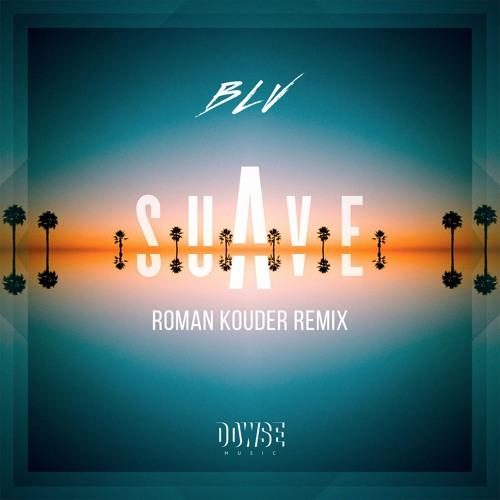 BLV - My Girl (Roman Kouder Remix)