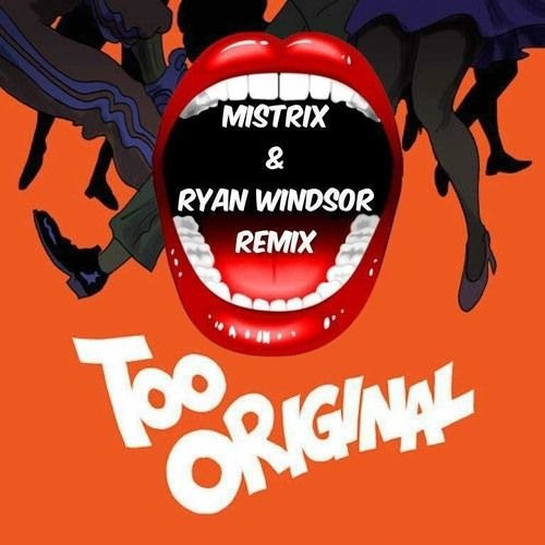 Major Lazer feat. Elliphant & Jovi Rockwel - Too Original (Mistrix & Ryan Windsor Remix)