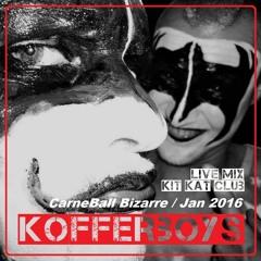 Kofferboys @ CarneBall Bizarre / Kit Kat Club Berlin Jan 2016
