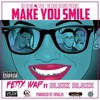 Fetty Wap - Make You Smile  (feat. Bleek Blaze)