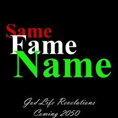 Same Fame Name (prod By Lex Qu)