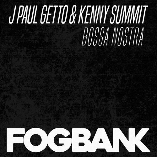 J Paul Getto & Kenny Summit - Bossa Nostra