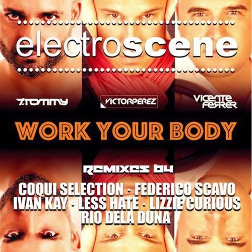 Victor Perez, Vicente Ferrer, T. Tommy - Work Your Body (Federico Scavo Remix)