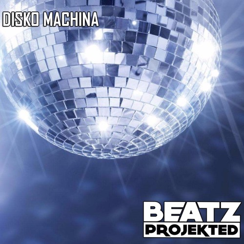 Beatz Projekted - Disko Machina (Original Mix)