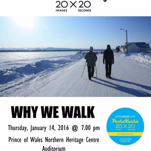 Why We Walk: Pecha Kucha