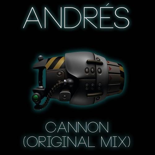 Andres - Cannon (Original Mix)