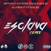 Esclava Official Remix Bryant Myers Ft Anonimus Almighty Y Anuel Aa Mp3