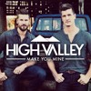 Download Make You Mine - The First Time You Heard It Finished - Brad -  High Valley