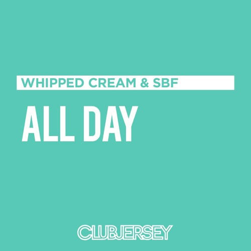 All Day (WHIPPED CREAM & SBF Remix)