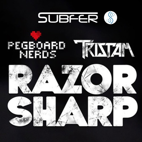 Pegboard Nerds & Tristam - Razor Sharp (Subfer Remix) [FREE DOWNLOAD]