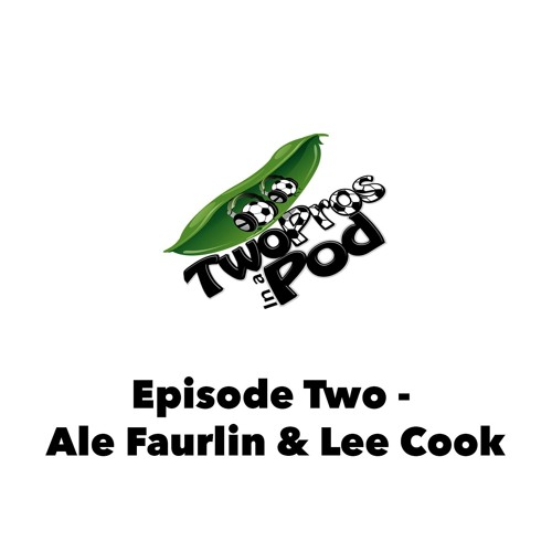 Episode 2 - Ale Faurlin & Lee Cook