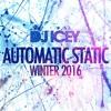 Automatic Static Winter 2016 - DJ Icey