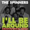 The Spinners - I'll Be Around (Groovefunkel Remix)