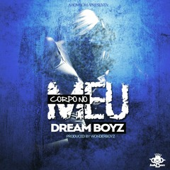 Dream Boyz- Corpo no meu (Prod. by WonderBoyz)
