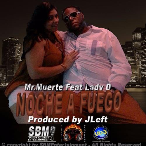 Noche A Fuego Mr.Muerte (Feat)Lady D