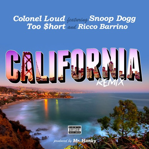 Colonel Loud - California (Remix) (feat. Too $hort, Snoop Dogg & Ricco Barrino)