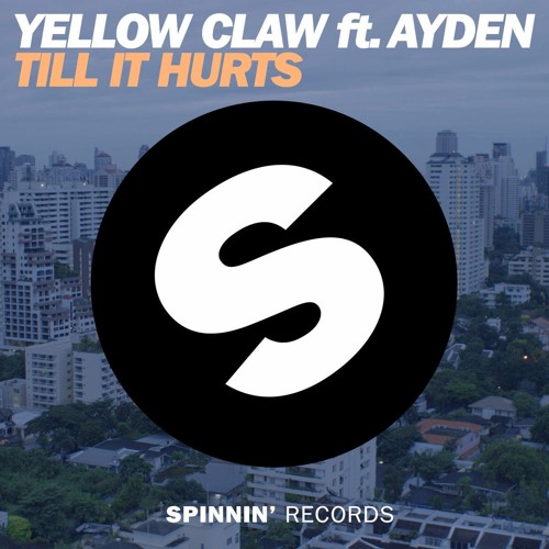 Yellow Claw - Till It Hurts (feat.Ayden) [RSK! bootleg]