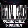 Digital Crack Video Game Podcast Episode 13