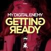 My Digital Enemy - Getting Ready (Original Mix)