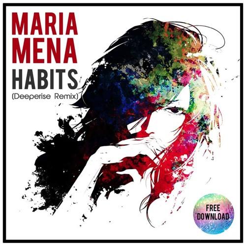 Maria Mena - Habits (Deeperise Remix) Free Download !