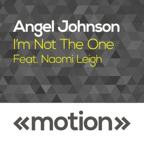 Angel Johnson - I'm Not The One - ft Naomi Leigh (Dub) Preview